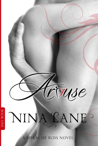 6 Stars for Arouse (Spiral of Bliss #1) by Nina Lane