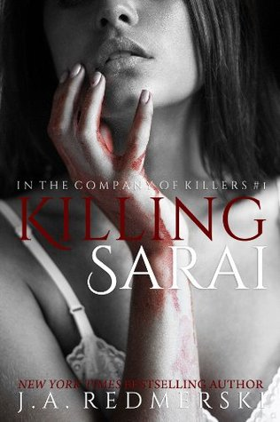 6 Stars for Killing Sarai (In the Company of Killers #1) by J.A. Redmerski