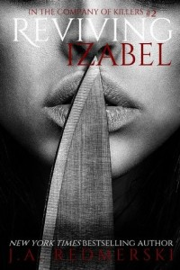 6 Stars for Reviving Izabel (In the Company of Killers #2) by J.A. Redmerski