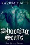 6 Stars for Shooting Scars (The Artists Trilogy #2) by Karina Halle