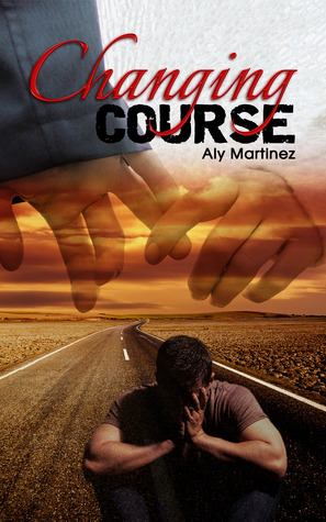 4 Stars for Changing Course (Wrecked and Ruined #1) by Aly Martinez