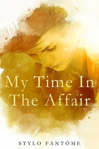 Review: My Time in the Affair by Stylo Fantome
