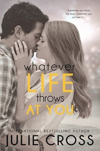 Review: Whatever Life Throws at You by Julie Cross