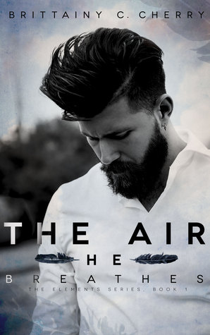 One of the BEST I have read this year: The Air He Breathes by Brittainy Cherry