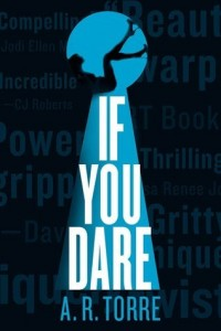 Are you ready for If You Dare by A R Torre