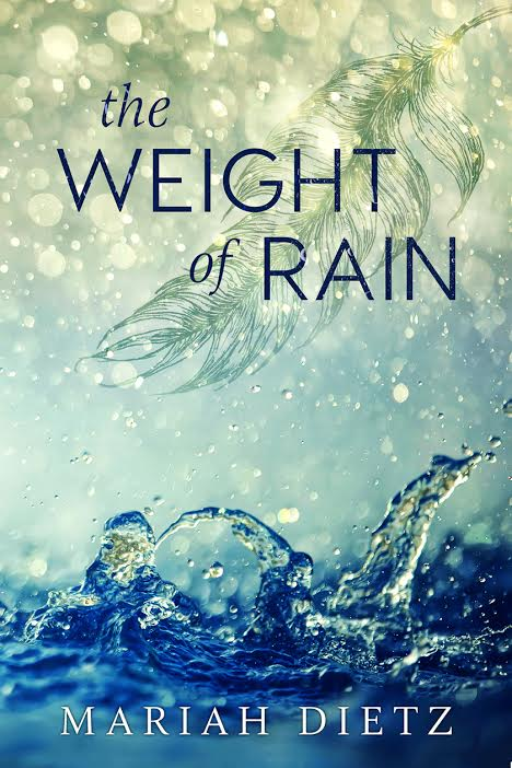 the Weight of Rain by Mariah Dietz: Release Blitz