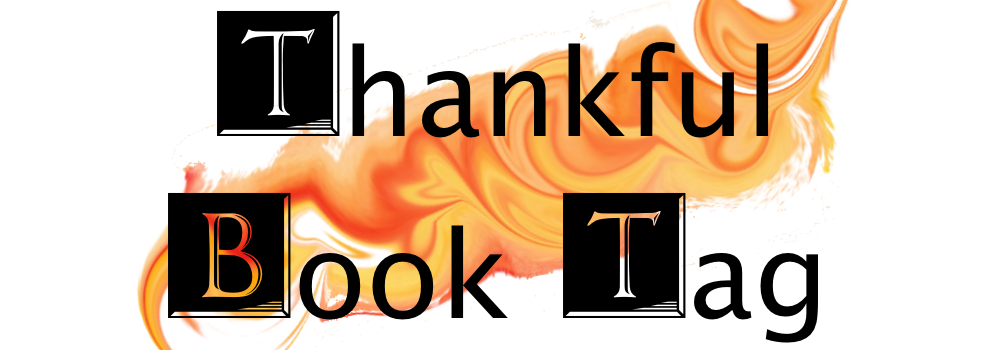 In Honor Of Thanksgiving, Let's Play Thankful Book Tag!
