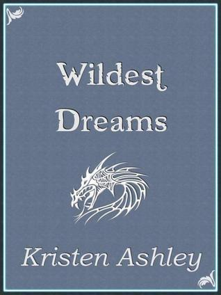 I like Fantasy. WHAT? Wildest Dreams by Kristen Ashley