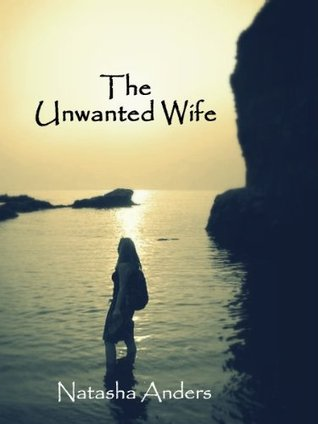 The Unwanted Wife by Natasha Anders ~ Review