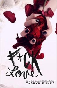 F#ck Love by Tarryn Fisher
