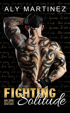 Fighting Solitude ~ REVIEW – The Best In The series! by Aly Martinez
