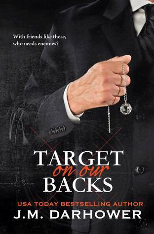 Target on Our Backs by J. M. Darhower ~Triple 5 Star Review and Giveaway!