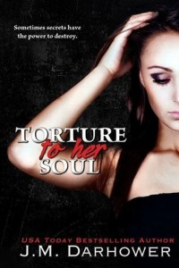 Torture to Her Soul by J. M. Darhower