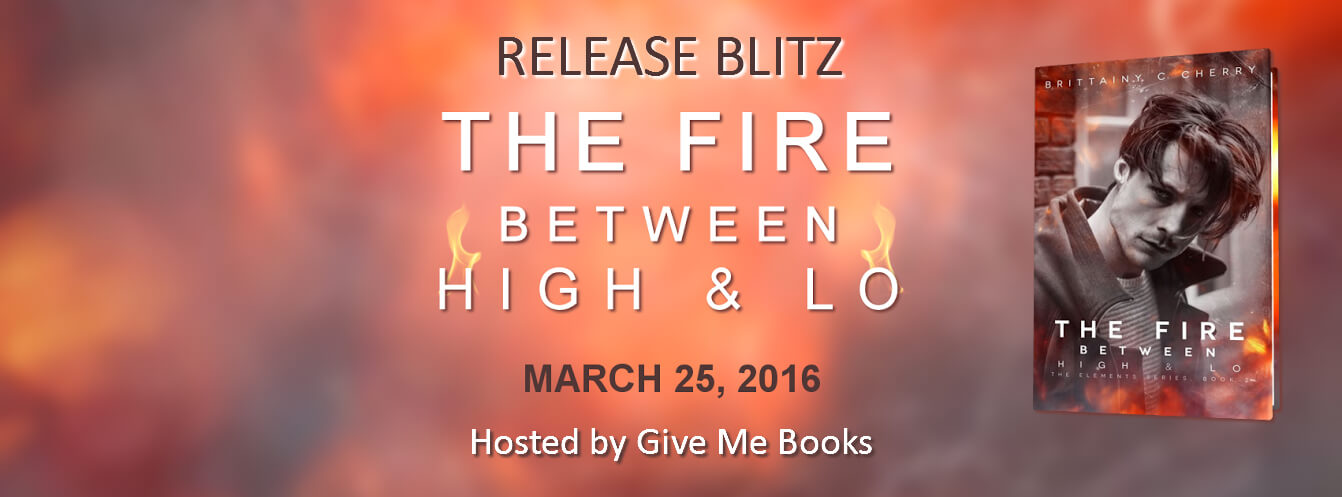 4 Stars for The Fire Between High & Lo by Brittainy C. Cherry #Giveaway