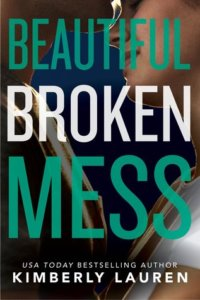 4 Stars for Beautiful Broken Mess (Broken #2) by Kimberly Lauren
