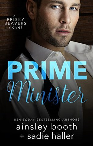 Prime Minister by Ainsley Booth, Sadie Haller