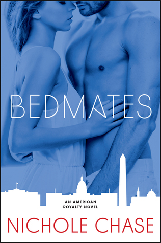Review — Bedmates (American Royalty, #1) by Nicole Chase