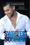 Review — Sweetest Sorrow by J.M. Darhower
