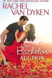 Happy Release Day: THE BACHELOR AUCTION by Rachel Van Dyken – REVIEW and Giveaway