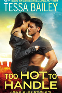 TOO HOT TO HANDLE by Tessa Bailey ~ Excerpt | Dream Cast | Giveaway