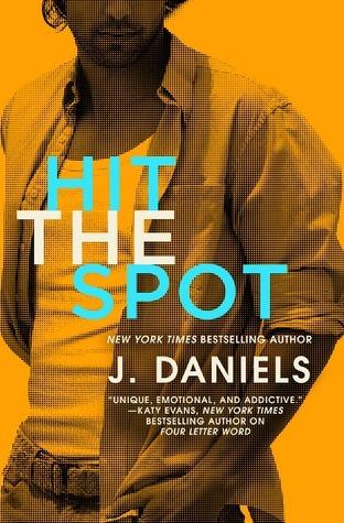 Hit The Spot by J. Daniels