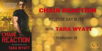 Release Day Blitz for CHAIN REACTION by Tara Wyatt