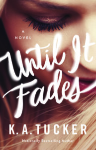 Until It Fades by KA Tucker – Review