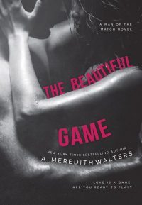 Love is a game. Are you ready to play?  ~ The Beautiful Game by A. Meredith Walters