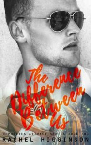 The Difference Between Us (Opposites Attract #2) by Rachel Higginson — Review