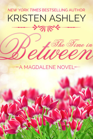The Time in Between by Kristen Ashley — Review