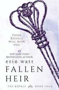 I am #RoyallyRuined by Erin Watt and Fallen Heir!