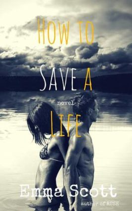 How to Save a Life by Emma Scott was absolutely beautiful! — Review