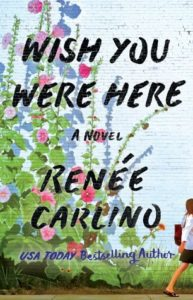 Wish You Were Here by Renee Carlino, Top Fave Of The Year!
