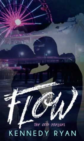 Flow (Grip 0.5) by Kennedy Ryan — Review