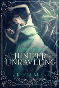 Brutal, Tragic and Brilliantly Written, Juniper Unraveling Held Me Captive From Page One!