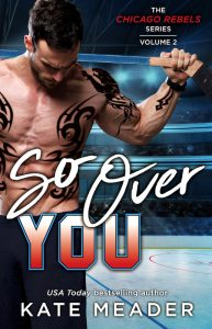 Giveaway and Excerpt  → So Over You by Kate Meader