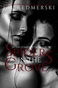 Spiders in the Grove (In the Company of Killers #7)  by J.A. Redmerski → Review