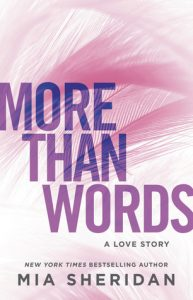 More Than Words by Mia Sheridan –> Review