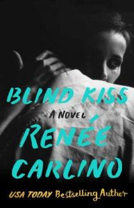 Blind Kiss by Renee Carlino → Review and Excerpt
