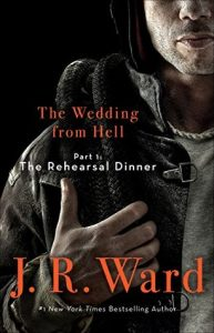 Wedding From Hell by JR Ward #Exerpt #Video
