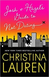 Josh and Hazel's Guide to Not Dating by Christina Lauren –> Review
