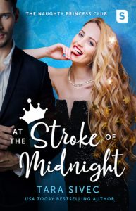 At the Stroke of Midnight (Naughty Princess Club #1) by Tara Sivec –> Review