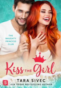 Kiss the Girl (Naughty Princess Club #3) by Tara Sivec –> Review