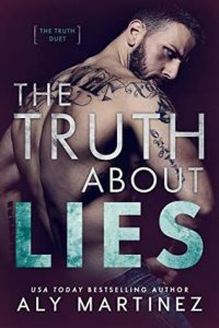 The Truth About Lies by Aly Martinez –> Review