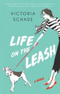 Life on the Leash by Victoria Schade –> Review, Excerpt, Paperback Giveaway