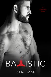 Ballistic (Vigilantes, #3) by Keri Lake –> Review