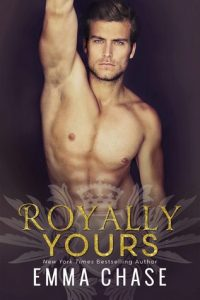 Royally Yours (Royally, #4) by Emma Chase –> Review