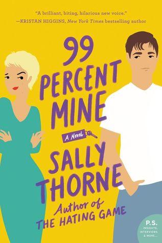99 Percent Mine by Sally Thorne
