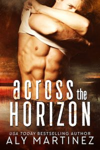 Across The Horizon by Aly Martinez –> Review and Excerpt