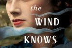 What the Wind Knows by Amy Harmon –> Review